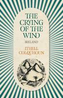 The Crying of the Wind Ireland by Ithell Colquhoun, Stewart Lee
