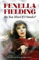Do You Mind If I Smoke? by Fenella Fielding