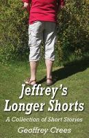 Jeffrey's Longer Shorts by Geoffrey Crees