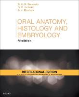 Oral Anatomy, Histology and Embryology International Edition by Barry K. B. Berkovitz, G. R. Holland, Bernard J. Moxham