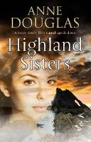 Highland Sisters by Anne Douglas