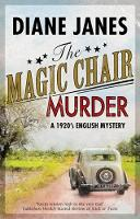 The Magic Chair Murder A 1920s English mystery by Diane Janes