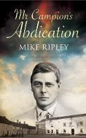 Mr Campion's Abdication by Mike Ripley