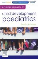 A Clinical Handbook on Child Development Paediatrics by Sandra Johnson