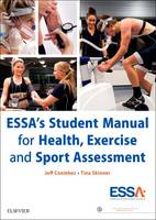 ESSA's Student Manual for Health, Exercise and Sport Assessment by Jeff Coombes, Tina Skinner