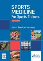 Sports Medicine for Sports Trainers by Sports Medicine Australia