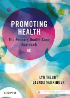 Promoting Health The Primary Health Care Approach by Lyn Talbot, Glenda Verrinder