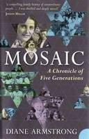 Mosaic A Chronicle of Five Generations by Diane Armstrong