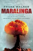 Maralinga The chilling expose of our secret nuclear shame and betrayal of our troops and country by Frank Walker