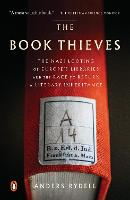 The Book Thieves The Nazi Looting of Europe's Libraries and the Race to Return a Literary Inheritance by Anders Rydell