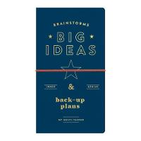 Brainstorms, Big Ideas And Back-up Plans Multi-tasker Journal by Galison