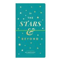 To The Stars And Beyond Multi-tasker Journal by Galison