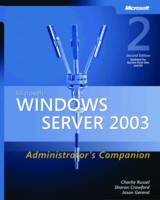 Microsoft Windows Server 2003 Administrator's Companion by Charlie Russel, Jason Gerend
