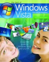 The Best of Windows Vista, the Official Magazine A real-life guide to Windows Vista and your PC by Future Publishing, Windows Vista Official Magazine
