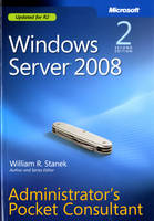 Windows Server 2008 Administrator's Pocket Consultant by William R. Stanek