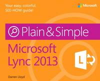 Microsoft Lync 2013 Plain & Simple by Darren Lloyd