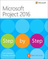 Microsoft Project 2016 Step by Step by Carl Chatfield, Timothy Johnson