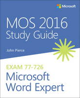 MOS 2016 Study Guide for Microsoft Word Expert by John Pierce