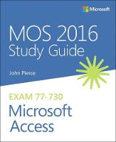 MOS 2016 Study Guide for Microsoft Access by John Pierce