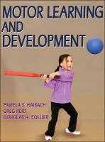 Motor Learning and Development by Pamela Haibach, Greg Reid, Douglas Collier