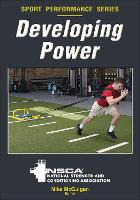 Developing Power by National Strength & Conditioning Association (NSCA)