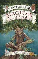 Magical Almanac 2018 Practical Magic for Everyday Living by Llewellyn