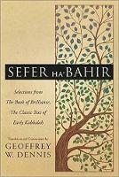 Sefer Ha-Bahir Selections from the Book of Brilliance, the Classic Text of Early Kabbalah by Geoffrey W. Dennis