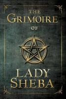 The Grimoire of Lady Sheba by Lady Sheba