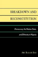 Cover for Breakdown and Reconstitution  by Abu Bakarr Bah