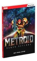 Metroid: Samus Returns by Prima Games