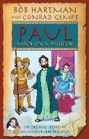 Paul, Man on a Mission The Life and Letters of an Adventurer for Jesus by Bob Hartman, Conrad Gempf