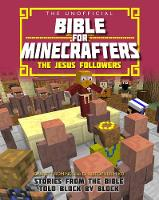 The Unofficial Bible for Minecrafters The Jesus Followers by Garrett Romines