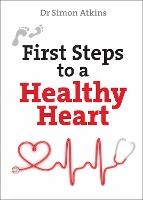 First Steps to a Healthy Heart by Simon Atkins