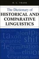 The Dictionary of Historical and Comparative Linguistics by R. L. Trask