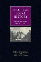 Scottish Legal History Volume 1: 1000-1707 by Adelyn Wilson
