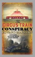 The Circus Train Conspiracy by Edward Marston