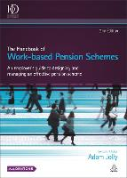 The Handbook of Work-based Pension Schemes An Employer's Guide to Designing and Managing an Effective Pension Scheme by Adam Jolly