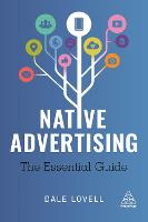Native Advertising The Essential Guide by Dale Lovell