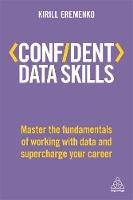Confident Data Skills Master the Fundamentals of Working with Data and Supercharge Your Career by Kirill Eremenko