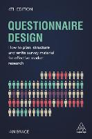 Questionnaire Design How to Plan, Structure and Write Survey Material for Effective Market Research by Ian Brace