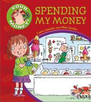 Your Money!: Spending My Money by Claire Llewellyn