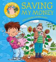 Your Money!: Saving My Money by Claire Llewellyn