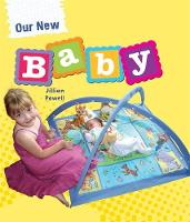 My New: Our New Baby by Jillian Powell