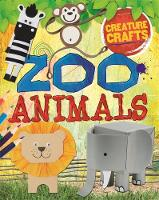 Creature Crafts: Zoo Animals by Annalees Lim