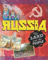 The Land and the People: Russia by Cath Senker