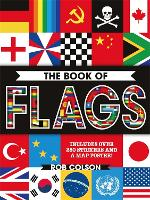 The Book of Flags Includes over 250 Stickers and a Map Poster! by Rob Colson
