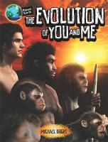 Planet Earth: The Evolution of You and Me by Michael Bright