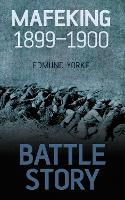 Battle Story: Mafeking 1899-1900 by Edmund Yorke