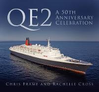 QE2: A 50th Anniversary Celebration by Chris Frame, Rachelle Cross