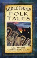 Midlothian Folk Tales by Lea Taylor